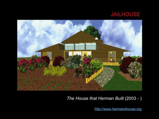 Lachapelle, Louise. «Fig. 20: JAILHOUSE. The House that Herman Built»